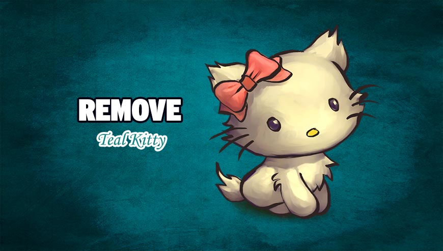 Remove Teal Kitty - How to remove ?