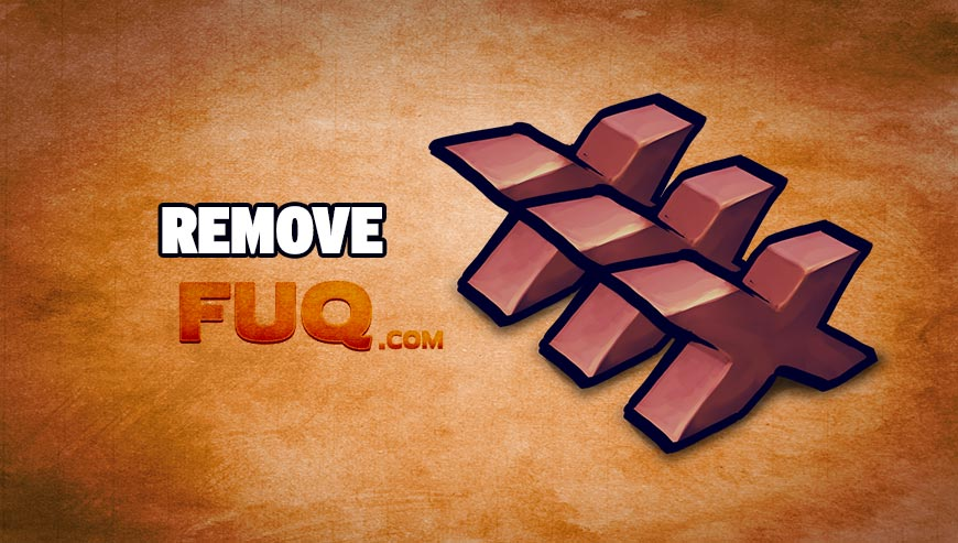 How To Remove Fuq Com