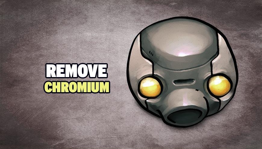 how to remove chromium