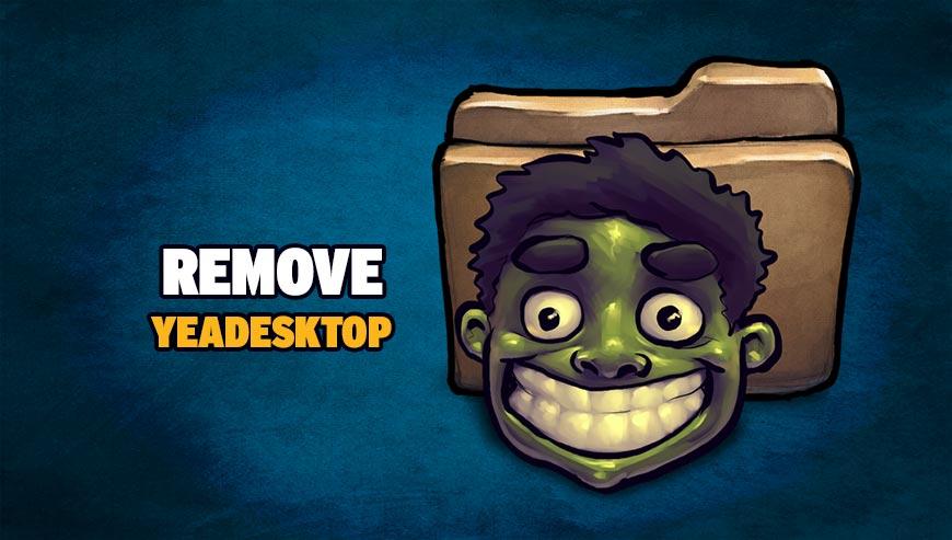 Remove YeaDesktop