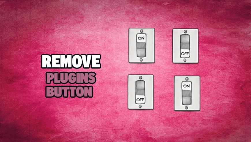 Remove Plugins Button