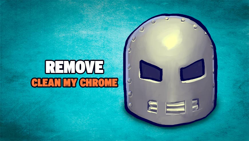 Remove Clean My Chrome